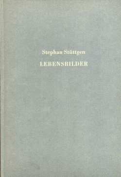 Stephan Stüttgen – Lebensbilder von Baudissin,  Caspar von, Pascheit,  Olaf, Stüttgen,  Stephan