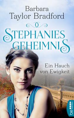 Stephanies Geheimnis – Ein Hauch von Ewigkeit von Taylor Bradford,  Barbara