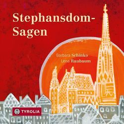 Stephansdom-Sagen von Raubaum,  Lena, Schinko,  Barbara