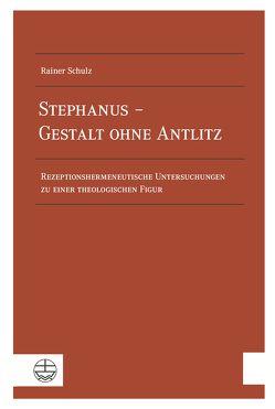 Stephanus – Gestalt ohne Antlitz von Schulz,  Rainer