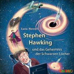 Stephen Hawking und das Geheimnis der Schwarzen Löcher von Kaempfe,  Peter, Novelli,  Luca, Schad,  Stephan
