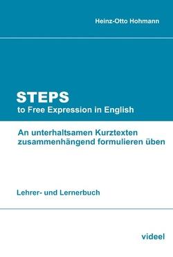 Steps to Free Expression in English von Hohmann,  Heinz-Otto