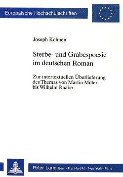 Sterbe- und Grabespoesie im deutschen Roman von Kohnen,  Joseph