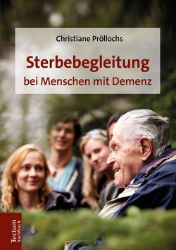 Sterbebegleitung bei Menschen mit Demenz von Pröllochs,  Christiane