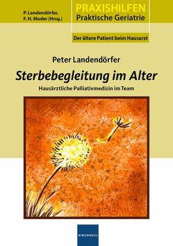 Sterbegleitung im Alter von Landendörfer,  Peter, Mader,  Frank H.