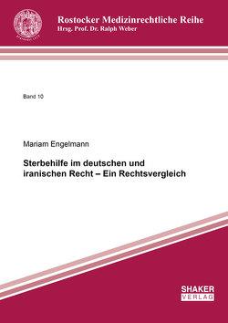Sterbehilfe im deutschen und iranischen Recht – Ein Rechtsvergleich von Engelmann,  Mariam