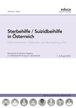 Sterbehilfe / Suizidbeihilfe in Österreich von Halmich,  Michael, Klein,  Andreas
