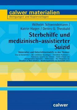 Sterbehilfe und medizinisch-assistierter Suizid von Hagen,  Katrin, Schwendemann,  Wilhelm, Theobald,  Detlev G.