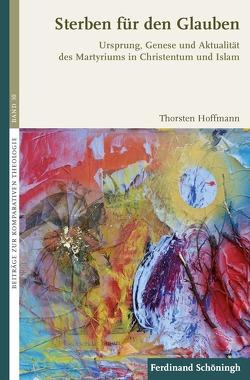 Sterben für den Glauben von Hoffmann,  Thorsten