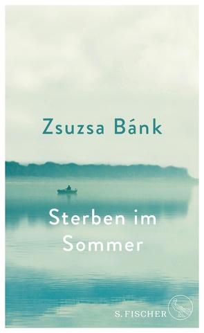 Sterben im Sommer von Bánk,  Zsuzsa