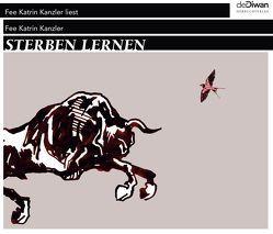 Sterben lernen von Kanzler,  Fee Katrin, Talstrasse,  Talstrasse, Walz,  Tina
