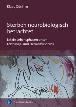 Sterben neurobiologisch betrachtet von Günther,  Klaus