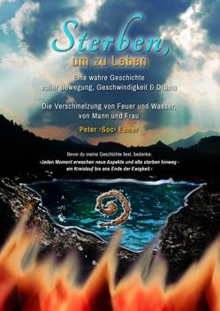 Sterben, um zu Leben von Ebner,  Peter Soc