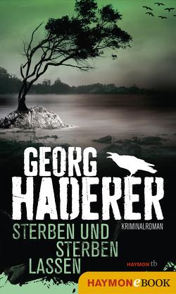 Sterben und sterben lassen von Haderer,  Georg