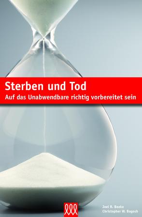 Sterben und Tod von Beeke/Bogosh,  Joel R./ Christopher W.