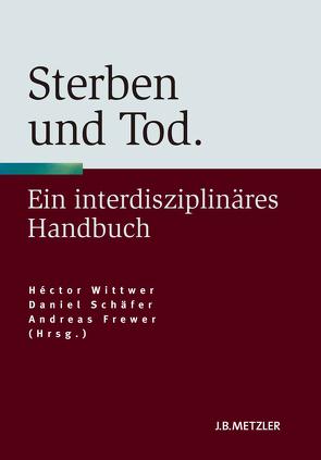 Sterben und Tod von Feldmann,  Klaus, Frewer,  Andreas, Schäfer,  Daniel, Tworuschka,  Udo, Wittkowski,  Joachim, Wittwer,  Héctor