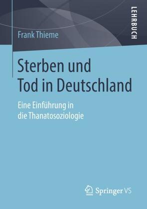 Sterben und Tod in Deutschland von Jäger,  Julia, Thieme,  Frank