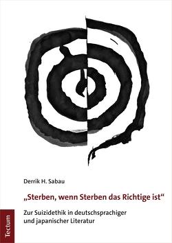 """""""Sterben, wenn Sterben das Richtige ist"""" von Sabau,  Derrik H."""