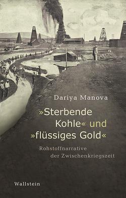 »Sterbende Kohle« und »flüssiges Gold« von Manova,  Dariya