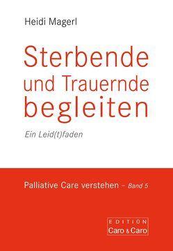 Sterbende und Trauernde begleiten von Magerl,  Heidi