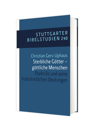 Sterbliche Götter – göttliche Menschen von Gers-Uphaus,  Christian