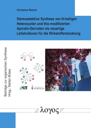 Stereoselektive Synthese von N-haltigen Heterocyclen und thio-modifizierten Apicidin-Derivaten als neuartige Leitstrukturen für die Wirkstoffentwicklung von Retich,  Christina