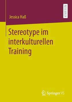 Stereotype im interkulturellen Training von Haß,  Jessica