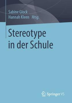 Stereotype in der Schule von Glock,  Sabine, Kleen,  Hannah
