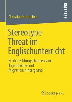 Stereotype Threat im Englischunterricht von Helmchen,  Christian