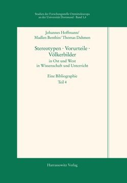 Stereotypen · Vorurteile · Völkerbilder in Ost und West in Wissenschaft und Unterricht von Benthin,  Madlen, Dahmen,  Thomas, Hoffmann,  Johannes