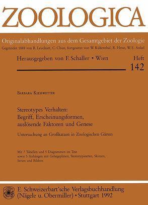 Stereotypes Verhalten: Begriff, Erscheinungsformen, auslösende Faktoren und Genese von Kiesswetter,  Barbara
