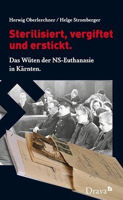 Sterilisiert, vergiftet und erstickt. von Oberlerchner,  Herwig, Stromberger,  Helge