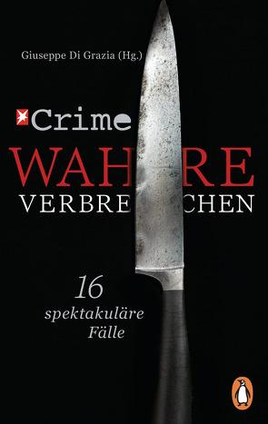 Stern Crime – Wahre Verbrechen von Grazia,  Giuseppe Di