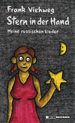 Stern in der Hand von Neid,  Meikel, Viehweg,  Frank