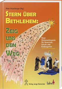Stern über Bethlehem: Zeig uns den Weg von Hitzelberger,  Peter