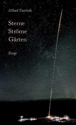 Sterne Ströme Gärten von Paschek,  Alfred