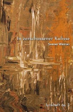 SternenBlicks Lyrikheft / In zerschossener Kulisse von Wreski,  Sabine