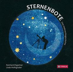 Sternenbote von Ehgartner,  Reinhard, Wolfsgruber,  Linda