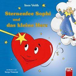 Sternenfee Sophi und das kleine Herz von Veith,  Ines
