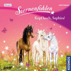 Sternenfohlen (Folge 10): Kopf hoch, Saphira! von Chapman,  Linda, United Soft Media Verlag GmbH