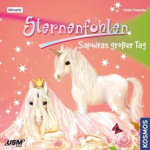 Sternenfohlen (Folge 4): Saphiras großer Tag von Chapman,  Linda, United Soft Media Verlag GmbH