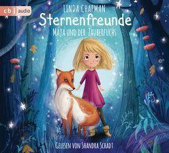 Sternenfreunde – Maja und der Zauberfuchs von Chapman,  Linda, Fleming,  Lucy, Rahn,  Sabine, Schadt,  Shandra