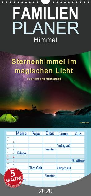 Sternenhimmel im magischen Licht – Polarlicht und Milchstraße – Familienplaner hoch (Wandkalender 2020 , 21 cm x 45 cm, hoch) von Roder,  Peter
