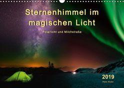 Sternenhimmel im magischen Licht – Polarlicht und Milchstraße (Wandkalender 2019 DIN A3 quer) von Roder,  Peter