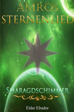 Sternenlied / Amros: Sternenlied – Smaragdschimmer von Elrador,  Eldar