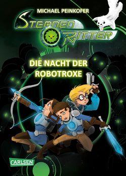 Sternenritter 12: Die Nacht der Robotroxe von Ernle,  Daniel, Peinkofer,  Michael