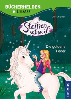 Sternenschweif, Bücherhelden 1. Klasse, Die goldene Feder von Chapman,  Linda, Kühler,  Anna-Lena
