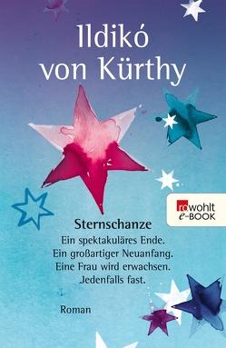 Sternschanze von Goppel,  Gisela, Kürthy,  Ildikó von