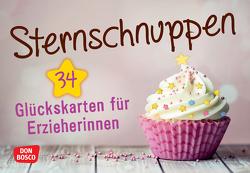 Sternschnuppen. 34 Glückskarten für Erzieherinnen von Kunz,  Hildegard