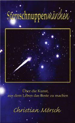 Sternschnuppenmärchen von Mörsch,  Christian, Schmidt,  Dorothea, Schweitzer,  Karin